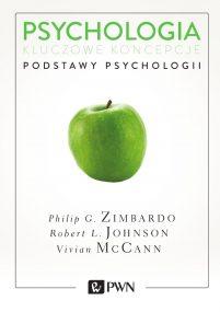Philip G. Zimbardo, Robert L. Johnson, Vivian McCann: Psychologia. Kluczowe koncepcje, t. 1. Podstawy psychologii