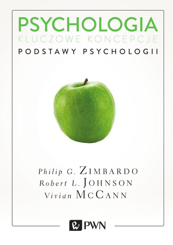 Psychologia. Kluczowe koncepcje, t. 1. Podstawy psychologii