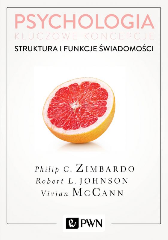 Philip G. Zimbardo, Robert L. Johnson, Vivian McCann: Psychologia. Kluczowe koncepcje, t. 3. Struktura i funkcje świadomości