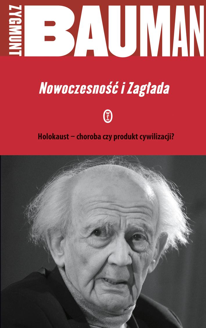 Zygmunt Bauman, Nowoczesność i Zagłada
