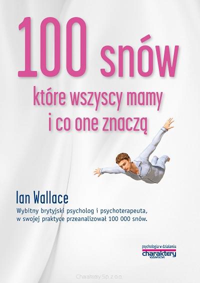 Ian Wallace, Sto snów, które wszyscy mamy, i co one znaczą