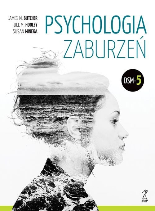James N. Butcher, Jill M. Hooley, Susan Mineka: Psychologia zaburzeń. DSM-5