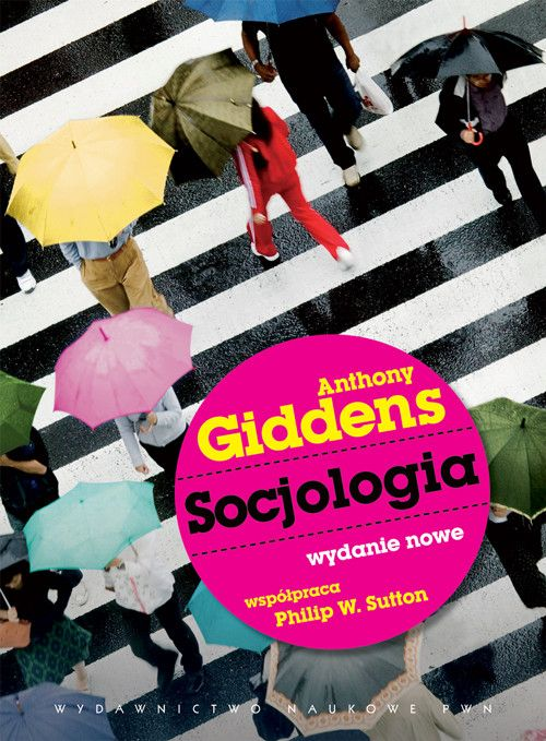 Anthony Giddens, Philip W. Sutton: Socjologia