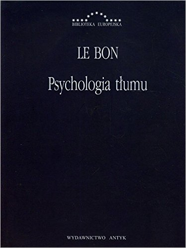 Gustaw Le Bon: Psychologia tłumu