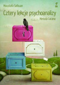 Moustafa Safouan: Cztery lekcje psychoanalizy. Metoda Lacana