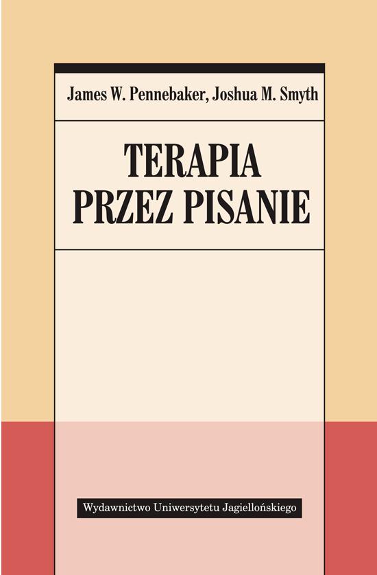 James W. Pennebaker, Joshua M. Smyth: Terapia przez pisanie