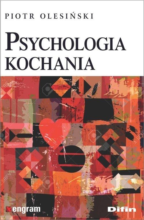 Piotr Olesiński: Psychologia kochania