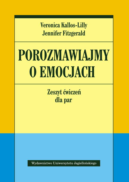 Veronica Kallos-Lilly, Jennifer Fitzgerald: Porozmawiajmy o emocjach. Zeszyt ćwiczeń dla par