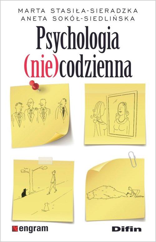 Marta Stasiła-Sieradzka, Aneta Sokół-Siedlińska: Psychologia (nie)codzienna