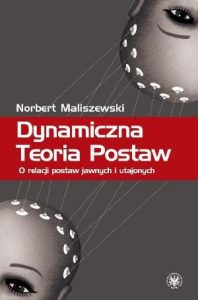 Maliszewski Norbert - Dynamiczna Teoria Postaw