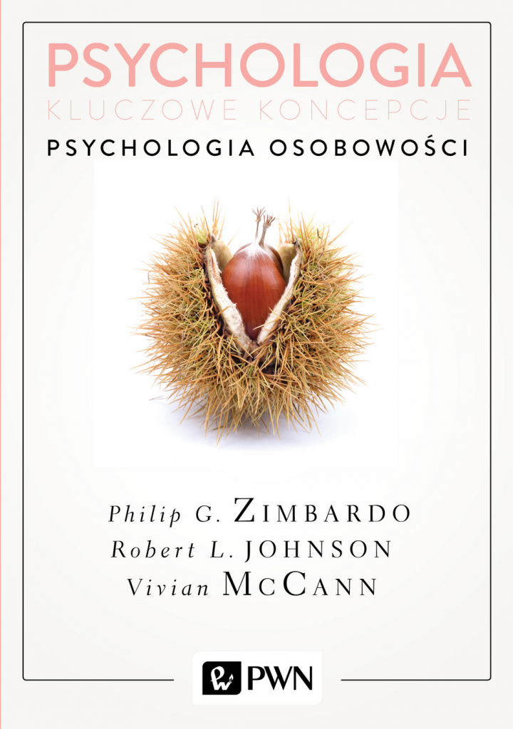 Philip G. Zimbardo, Robert L. Johnson, Vivian McCann: Psychologia. Kluczowe koncepcje, t. 4. Psychologia osobowości