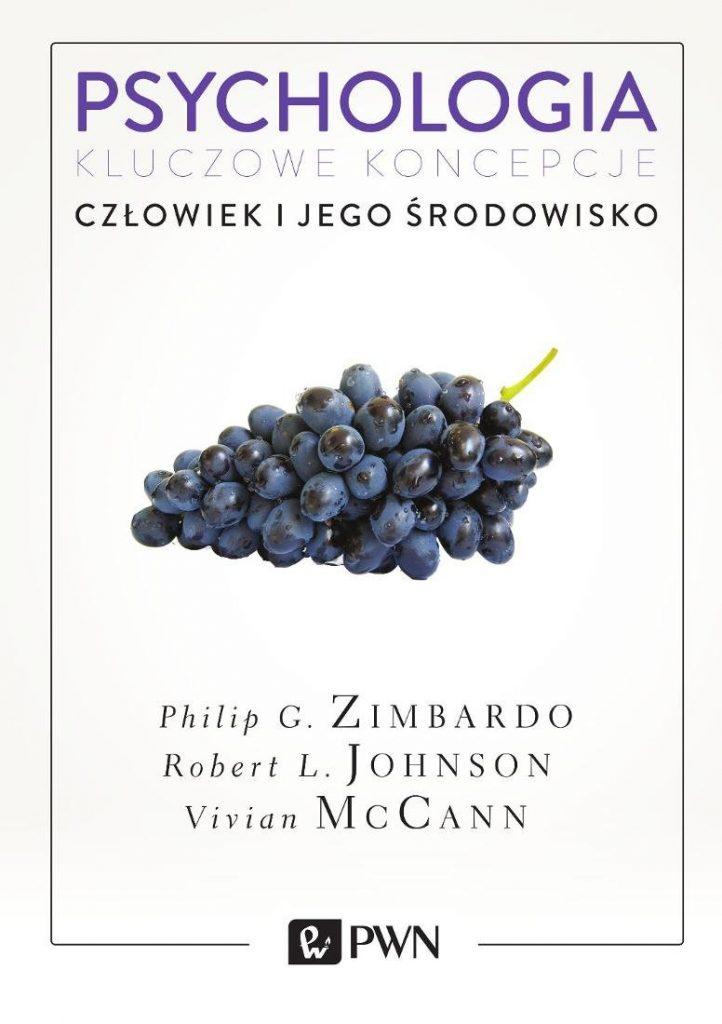 Philip G. Zimbardo, Robert L. Johnson, Vivian McCann: Psychologia. Kluczowe koncepcje, t. 5. Człowiek i jego środowisko
