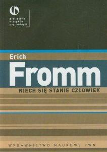fromm-erich-niech-sie-stanie-czlowiek-z-psychologii-etyki
