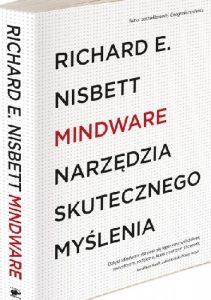 Nisbett Richard - Mindware. Narzędzia skutecznego myślenia