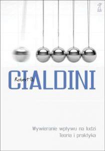 Robert B. Cialdini: Wywieranie wpływu na ludzi. Teoria i praktyka