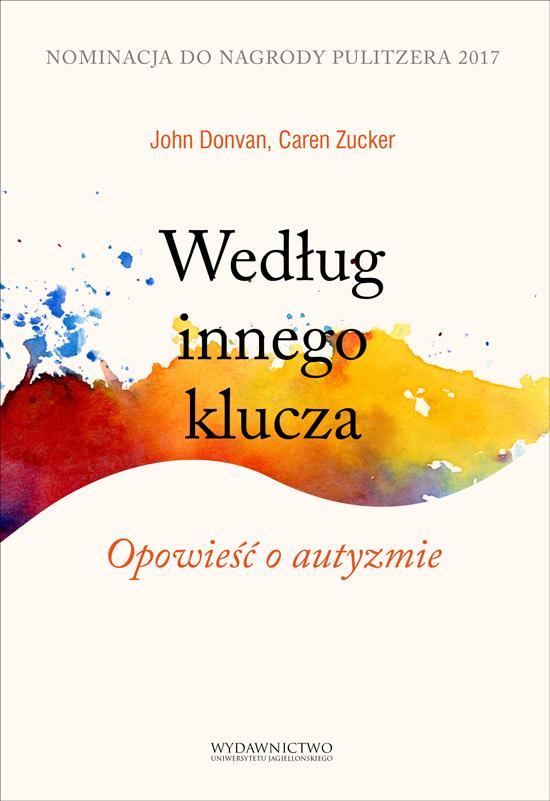 John Donvan, Caren Zucker: Według innego klucza. Opowieści o autyzmie